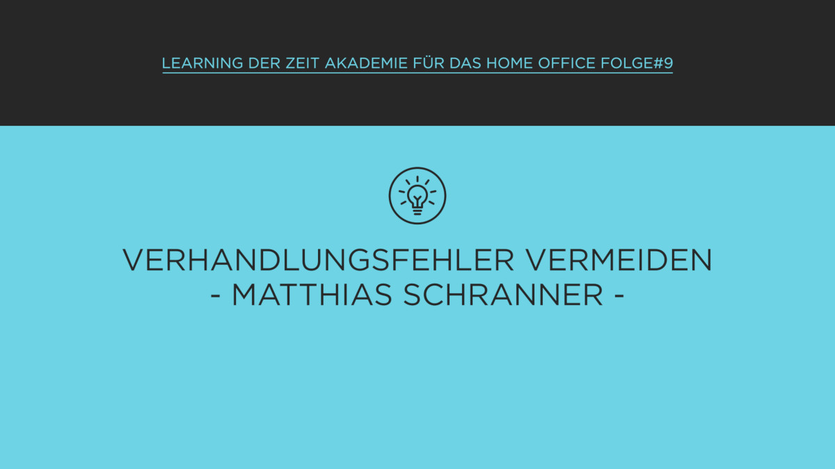 Learning der ZEIT Akademie im Home Office: Geschickte Verhandlung